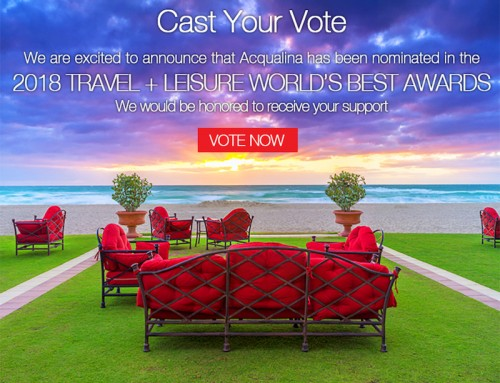 Acqualina Resort & Spa Nominated in the 2018 Travel + Leisure World's Best Awards