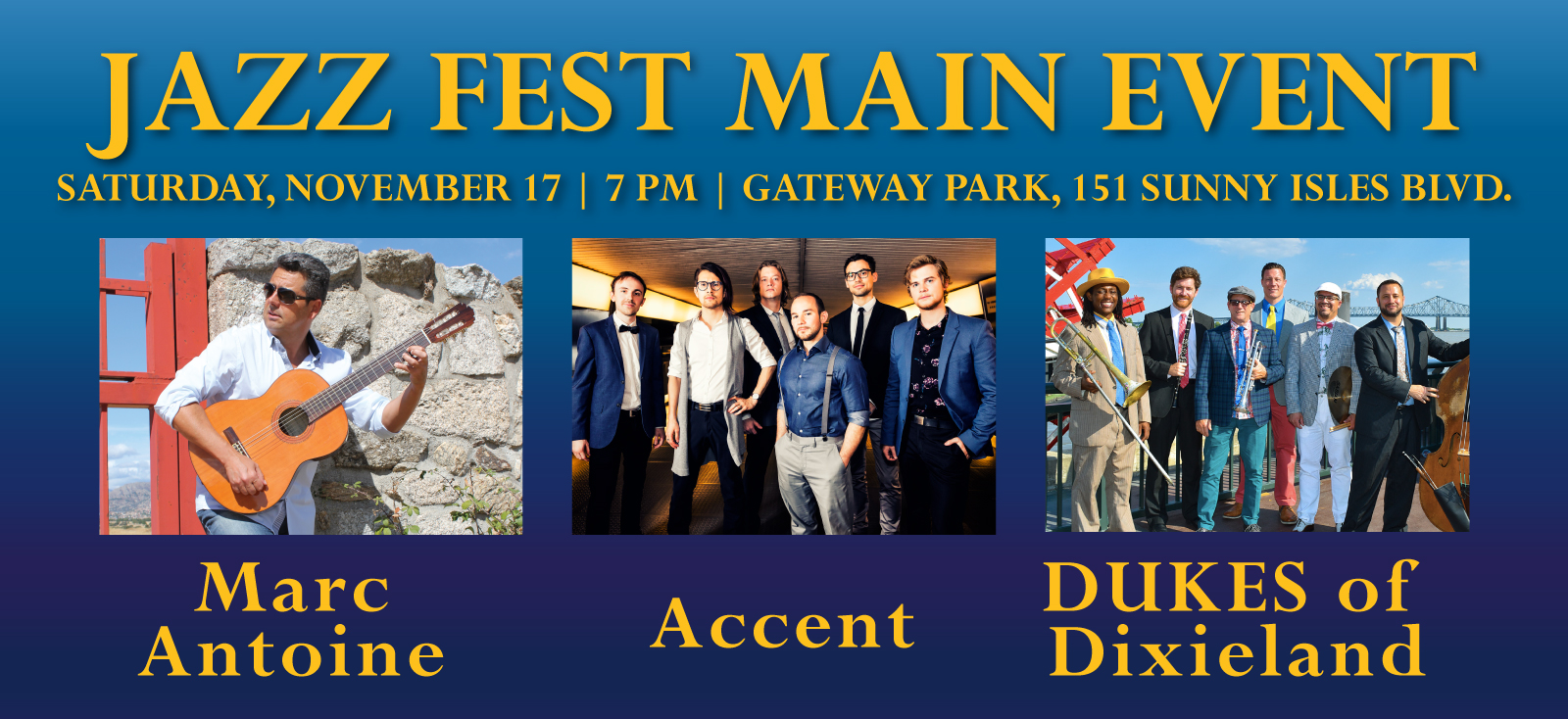 Jazz Fest Main Event, Saturday, November 17, 7pm, Gateway Park 151 Sunny Isles Blvd., Marc Antoine, Accent, DUKES of Dixieland