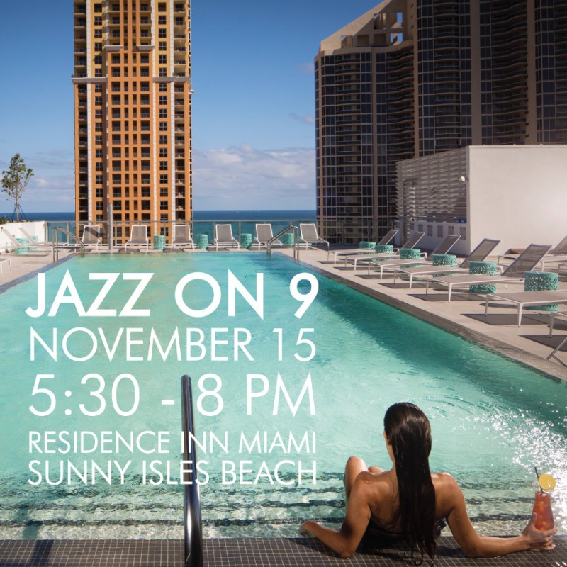 Jazz on 9 November 15 5:30 - 8pm Residence Inn Miami Sunny Isles Beach