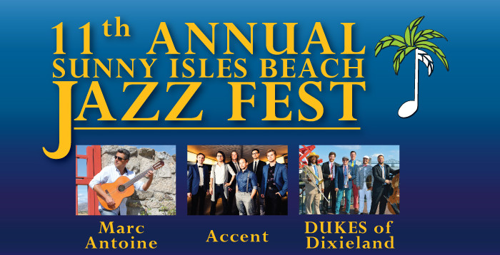Jazz Fest Main Event Saturday, November 17, 7 pm at Gateway Park, 151 Sunny Isles Blvd. Featured artists include Marc Antoine, Accent and DUKES of Dixieland