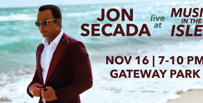 Jon Secada live at Music in the Isles. November 16, 7-10 pm. Gateway Park. sibfl.net/music
